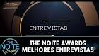 The Noite awards Melhores entrevistas