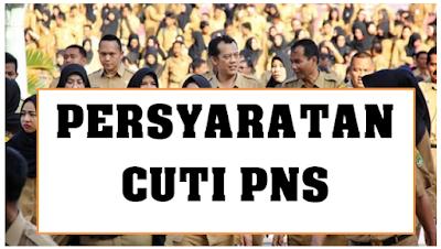 persyaratan Cuti PNS - http://ainamulyana.blogspot.com