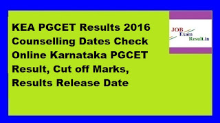 KEA PGCET Results 2016 Counselling Dates Check Online Karnataka PGCET Result, Cut off Marks, Results Release Date