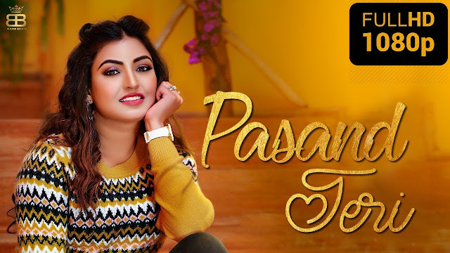 Pasand Teri Song Lyrics Anmol Gagan Maan