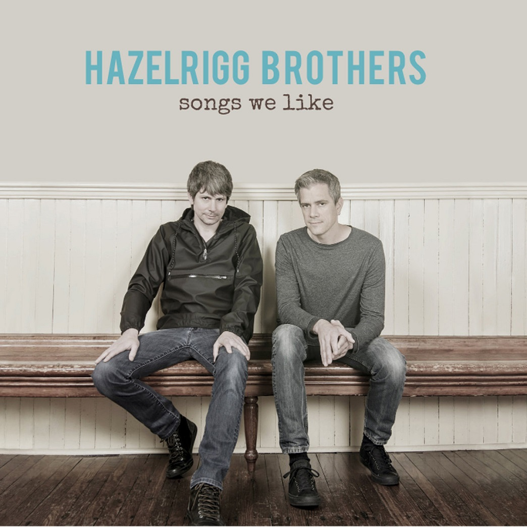 the hazelrigg brothers debut album songs we like is one of them george and geoff hazelrigg pianist and bassist respectively have been making music