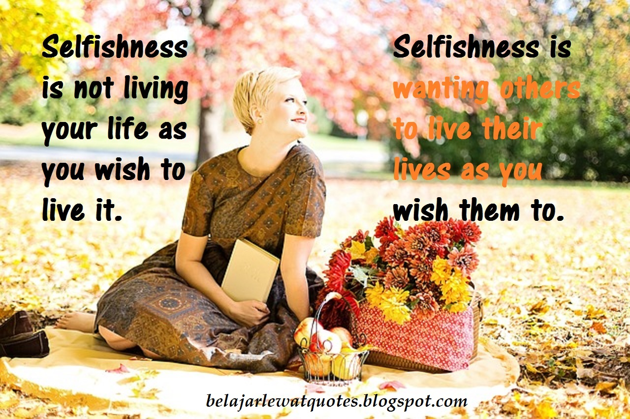 belajar kehidupan lewat quotes apa kamu egois