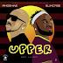 [Music] Igwe Tupac Ft. Slimcase – Upper