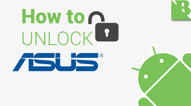 Tested] How to Unlock Bootloader ASUS Zenfone Android Devices Using