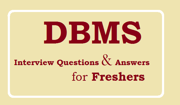 DBMS Interview Questions and Answers for Freshers