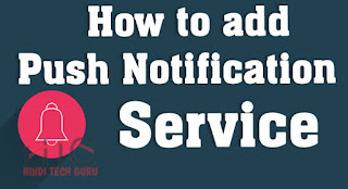 Push Notification Service Blogger or Website Ke Liye