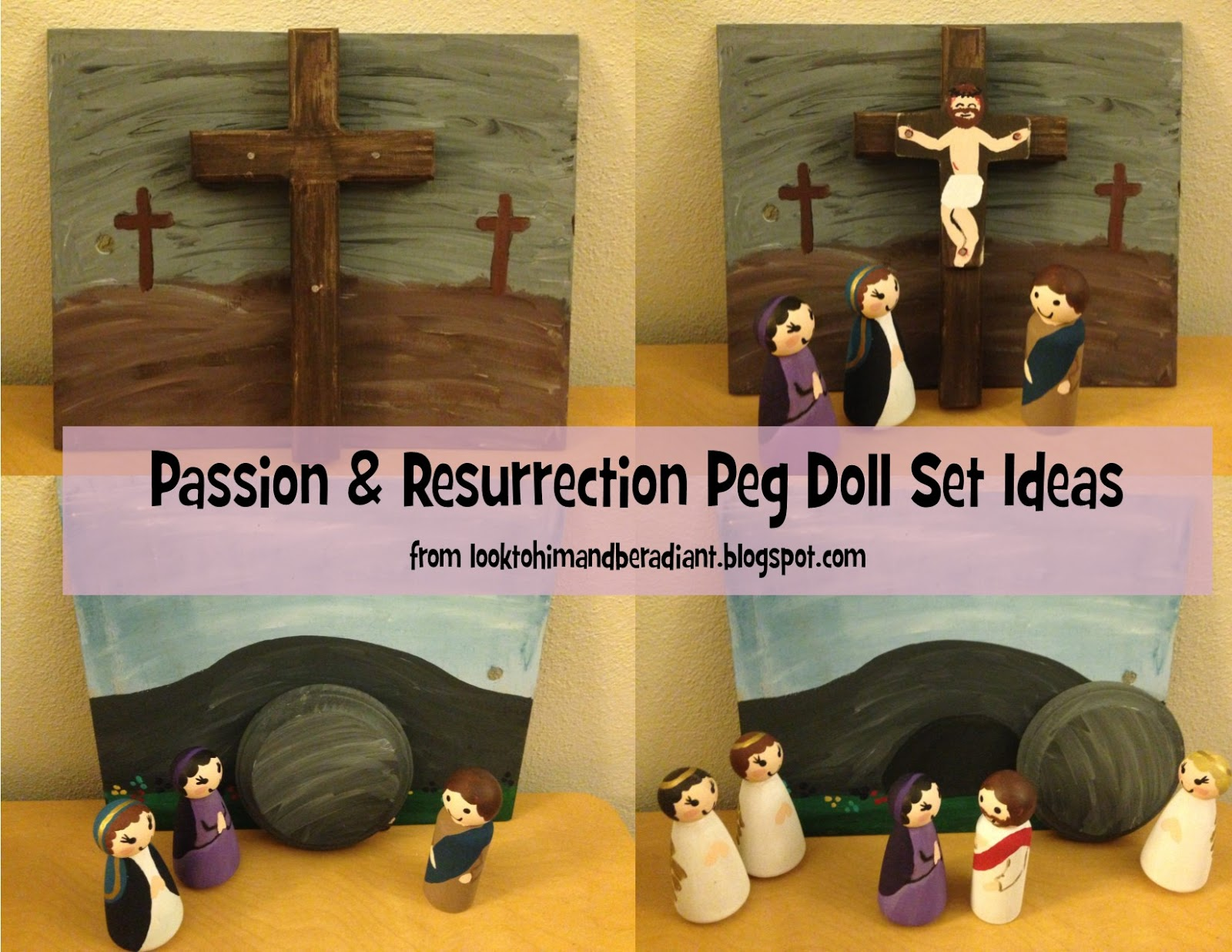 look to him and be radiant passion and resurrection peg doll ideas
