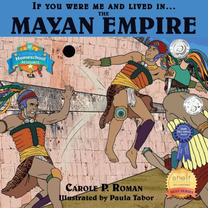 If You Were Me & Lived In... The Mayan Empire