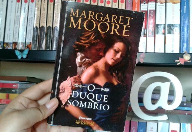 Resenha: O Duque Sombrio - Margaret Moore #RomancedeBancaForever