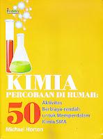 AJIBAYUSTORE  Judul Buku : Kimia Percobaan Di Rumah: 50 Aktivitas Berbiaya-rendah untuk Memperdalam Kimia SMA