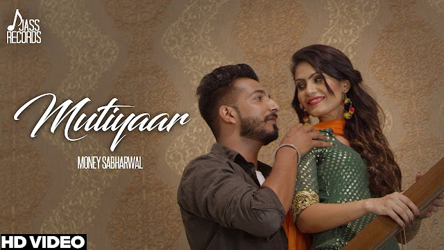 Mutiyaar Lyrics (Full HD)   Money Sabharwal   New Punjabi Songs 2017   Latest Punjabi Songs 2017
