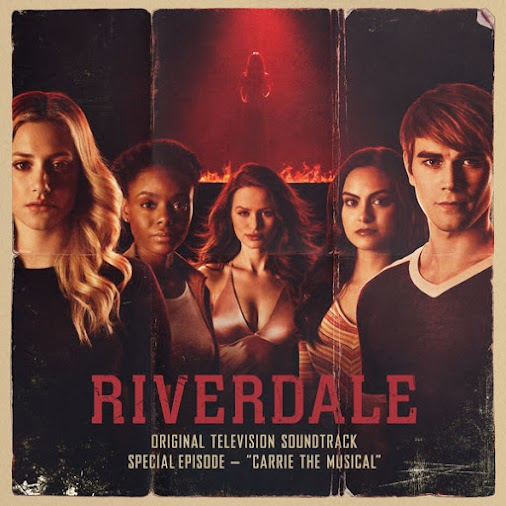 Riverdale Cast - Riverdale: Special Episode - Carrie the Musical (Original Television Soundtrack) - ...