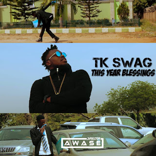 AUDIO + VIDEO: Tk Swag – This Year Blessings | @Iamtkswag
