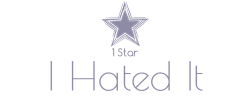 1 Star I Hated It