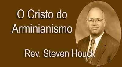 O Cristo do Arminianismo