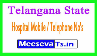 Telangana State Hospital Mobile / Telephone No's