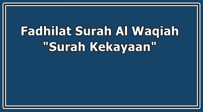 Fadhilat Surah Al-Waqiah Surah Kekayaan