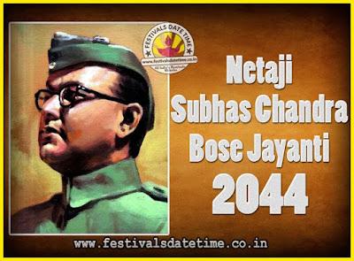 2044 Netaji Subhas Chandra Bose Jayanti Date, 2044 Subhas Chandra Bose Jayanti Calendar