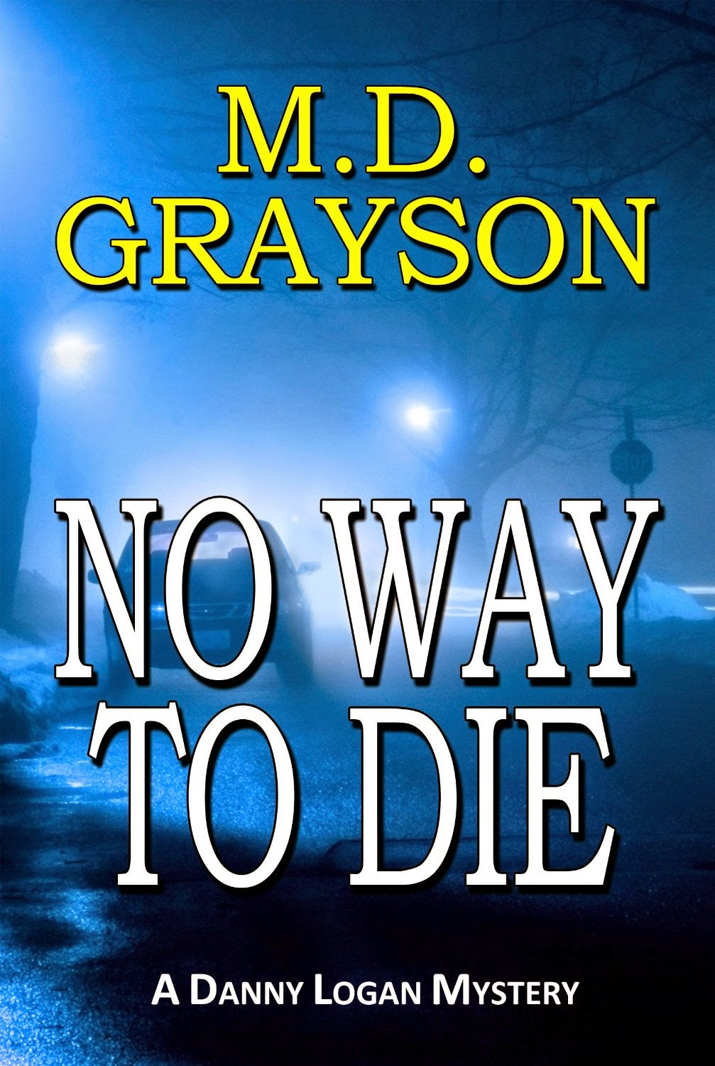 http://www.amazon.com/Way-Die-Danny-Logan-Mystery-ebook/dp/B008N1YI5Q/ref=sr_1_3?s=books&ie=UTF8&qid=1419170880&sr=1-3&keywords=grayson+mystery