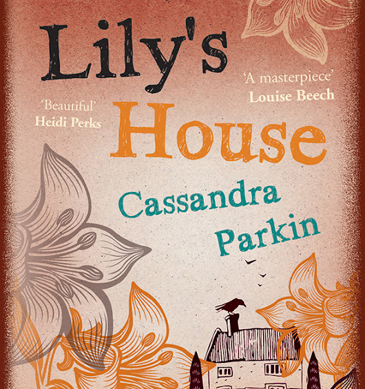 Blog Tour for Lilly's House by Cassandra Parkin