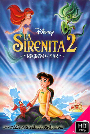 La Sirenita 2: Regreso Al Mar [1080p] [Latino-Ingles] [MEGA]