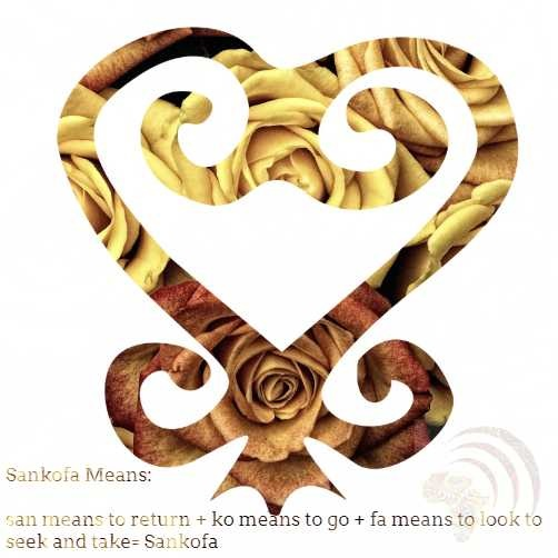 Sankofa means return and get it, symbolizing the importance of learning from the past.