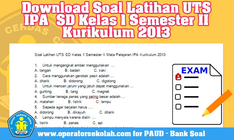 Soal Latihan UTS IPA  SD Kelas 1 Semester II Kurikulum 2013
