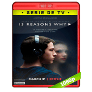 13 Reasons Why (2017) Temporada 1 Completa WEBRip 1080p Audio Dual Latino-Ingles