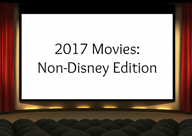 2017 Movies: Non-Disney Edition