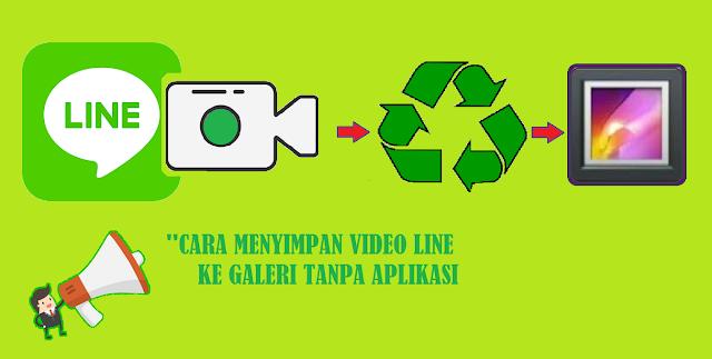 Cara Menyimpan Video LINE ke Galeri Tanpa Aplikasi