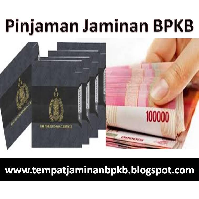 Tempat Dana Tunai Jaminan Bpkb Terbaik Pinjaman Jaminan Bpkb