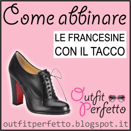 a few days away 100% high quality best service Outfit Perfetto: Come abbinare le FRANCESINE CON IL TACCO ...