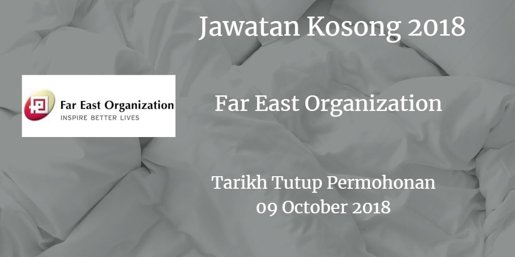 Jawatan Kosong Far East Organization 09 October 2018