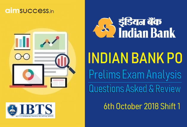 Indian Bank PO Prelims Exam Analysis & Questions Asked 6th October 2018 Shift 1