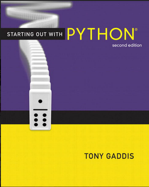 STARTING OUT WITH PYTHON SECOND EDITION BY TONY GADDIS