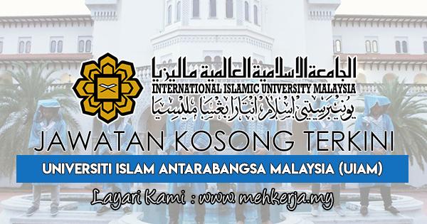 Jawatan Kosong Terkini 2018 di Universiti Islam Antarabangsa Malaysia (UIAM)
