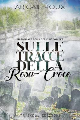 Cover Sulle tracce della rosa-croce Abigail Roux Triskell Edizioni