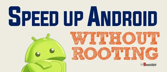 Speed up Android Devices Without Rooting