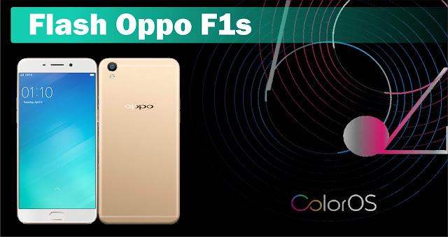 Cara Flash Oppo F1s Tested 100% Sukses Mudah dan Aman
