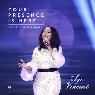 MUSIC: Ayo Vincent – Your Presence Is Here | @ayovincentmusic