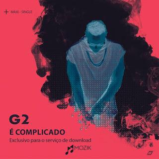 G2 - É complicado (Maxi Single) [2018]