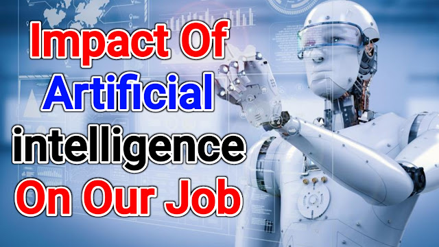 Impact Of Artificial Intelligence On Our Job