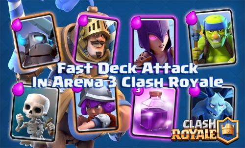 Kombinasi Deck Tercepat Untuk Arena 3 Clash Royale