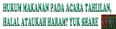hukum makanan pada acara tahlilan, halal ataukah haram? yuk share