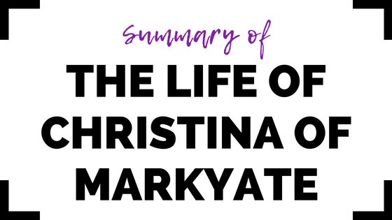The Life of Christina of Markyate- Summary