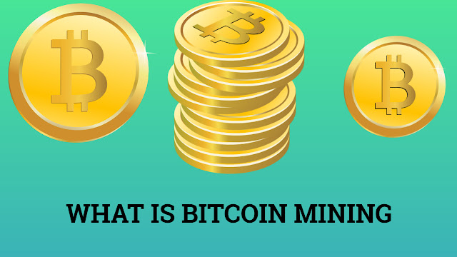 What is bitcoin mining and how does bitcoin mining works?