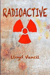 Radioactive Kindle Edition by Lloyd Vancil