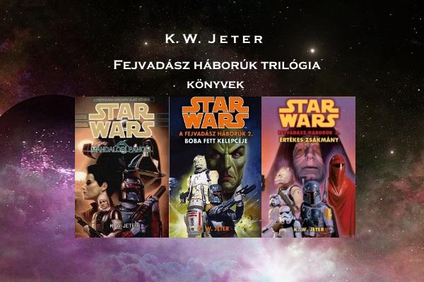 K.W. Jeter - Fejvadász háborúk trilógia könyvek