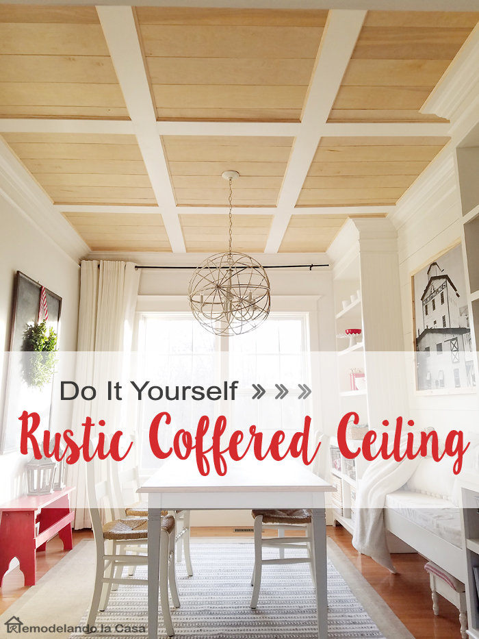 Diy Rustic Coffered Ceiling Remodelando La Casa