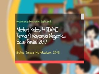 Materi Kelas 4 SD/MI Tema 9 Edisi Revisi 2017 (K-2013)